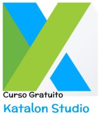 Nuevo Curso Gratuito Katalon Studio