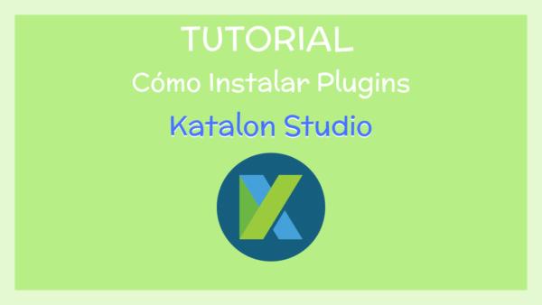 Instalar plugins en Katalon Studio