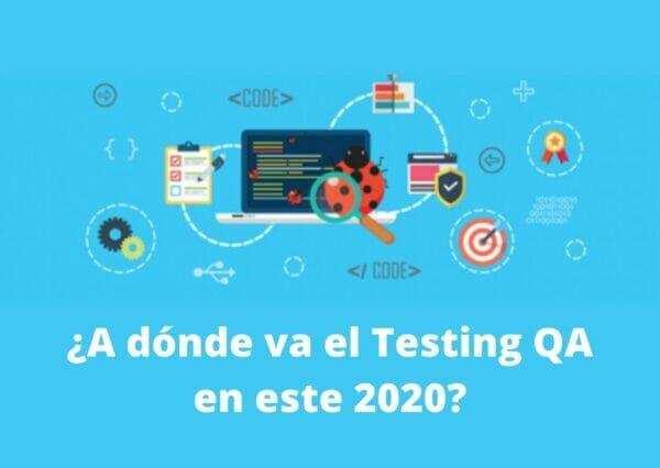 A dónde va el Testing QA en este 2020 1 1