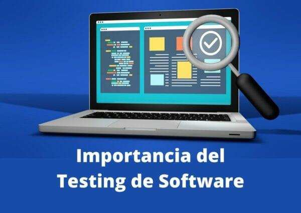Importancia del Testing de Software