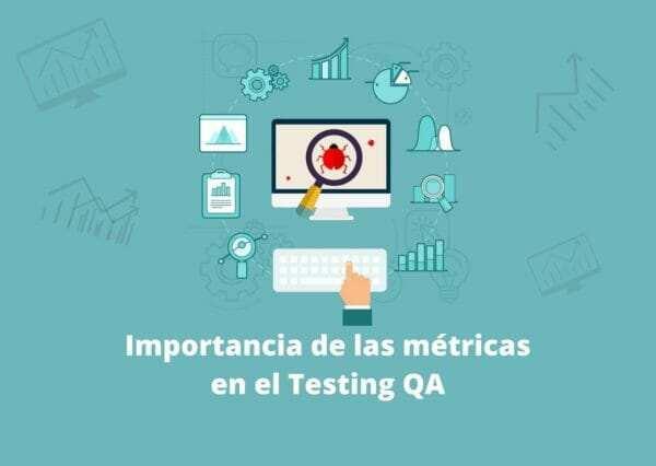 Importancia de las métricas en el Testing QA 3