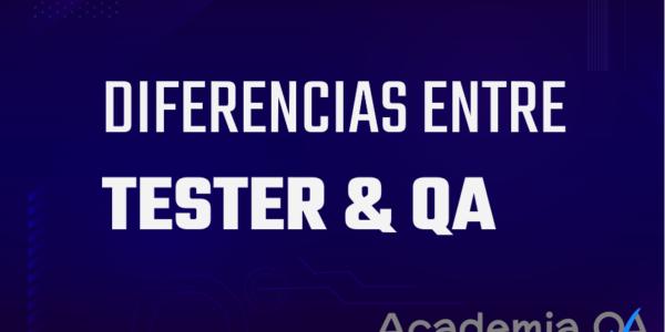 Diferencias entre Tester y QA